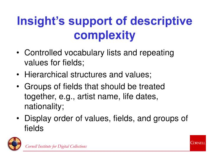 Insight's support of descriptive complexity