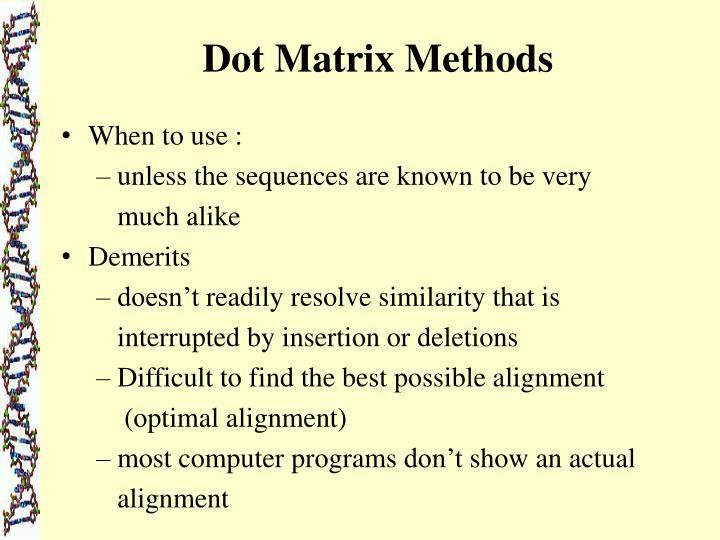 Dot Matrix Methods