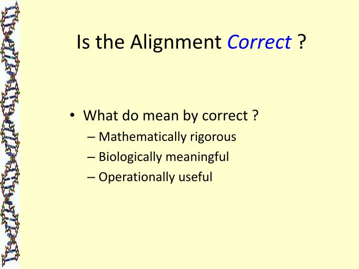 Is the Alignment