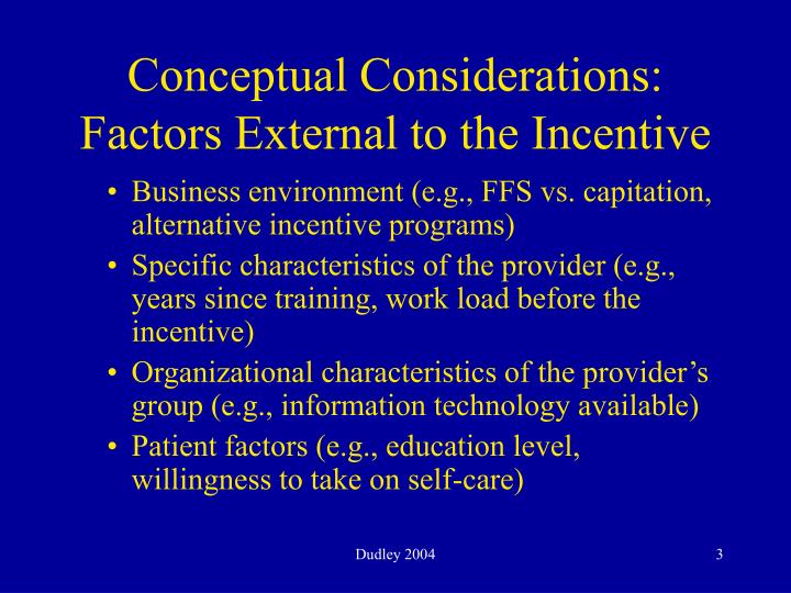 Conceptual considerations factors external to the incentive