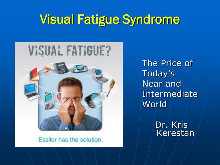 visual fatigue syndrome n.