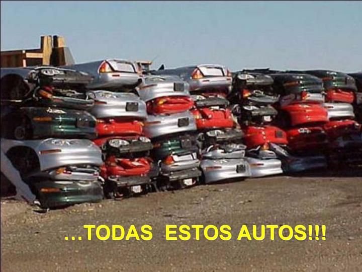 …TODAS  ESTOS AUTOS!!!