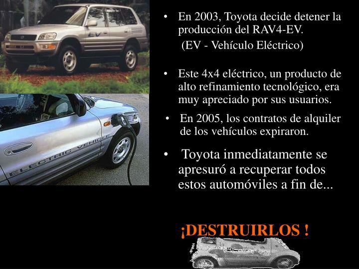 En 2003, Toyota decide detener la producción del RAV4-EV.