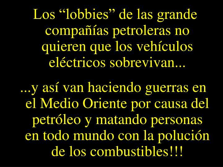 """Los """"lobbies"""" de las grande compañías petroleras no quieren que los vehículos eléctricos sobrevivan..."""