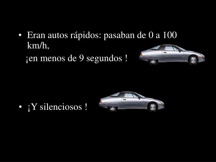 Eran autos rápidos: pasaban de 0 a 100 km/h,