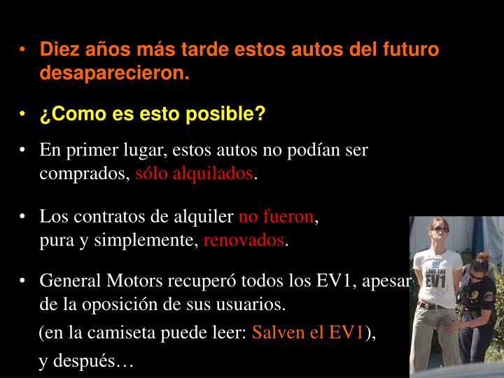 Diez años más tarde estos autos del futuro desaparecieron.