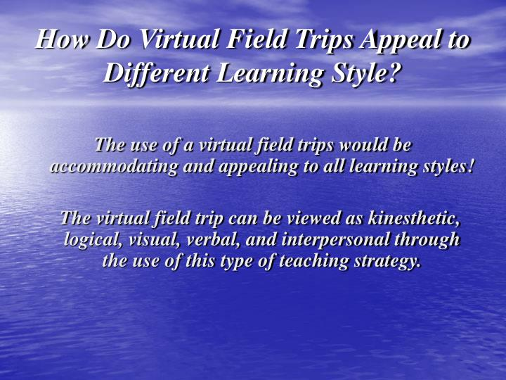 How Do Virtual Field Trips Appeal to Different Learning Style?