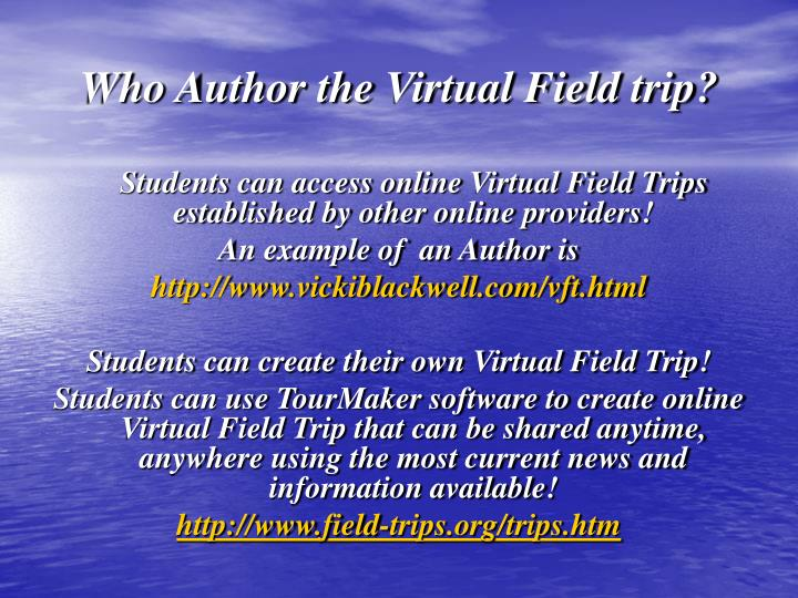 Who author the virtual field trip