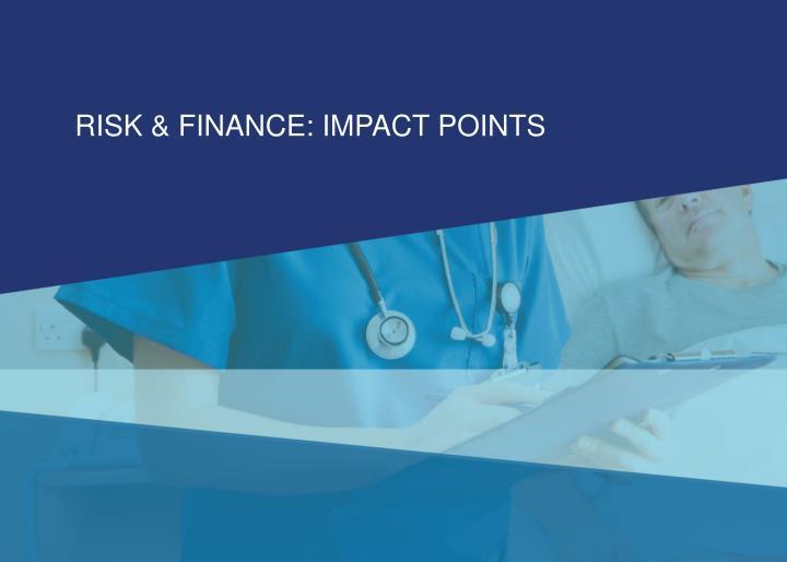 RISK & FINANCE: IMPACT POINTS