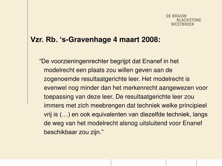Vzr. Rb. 's-Gravenhage 4 maart 2008:
