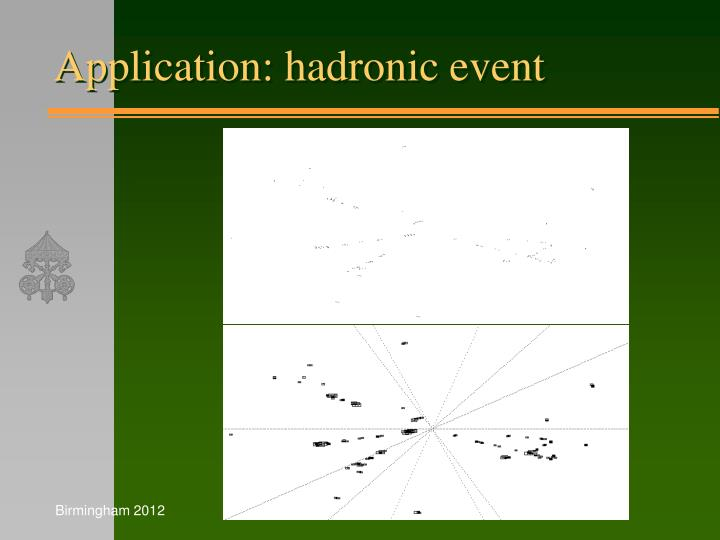 Application: hadronic event