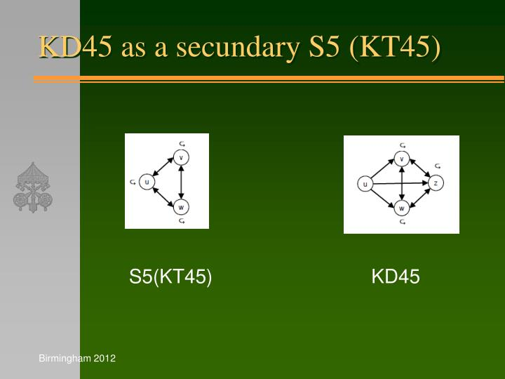 KD45 as a secundary S5 (KT45)