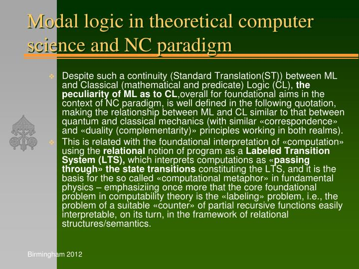 Modal logic in theoretical computer science and NC paradigm