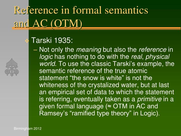 Reference in formal semantics and AC (OTM)