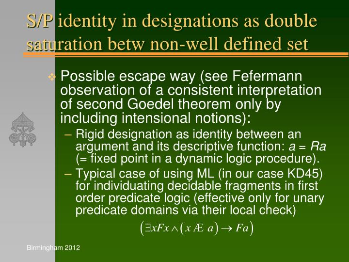 S/P identity in designations as double saturation betw non-well defined set