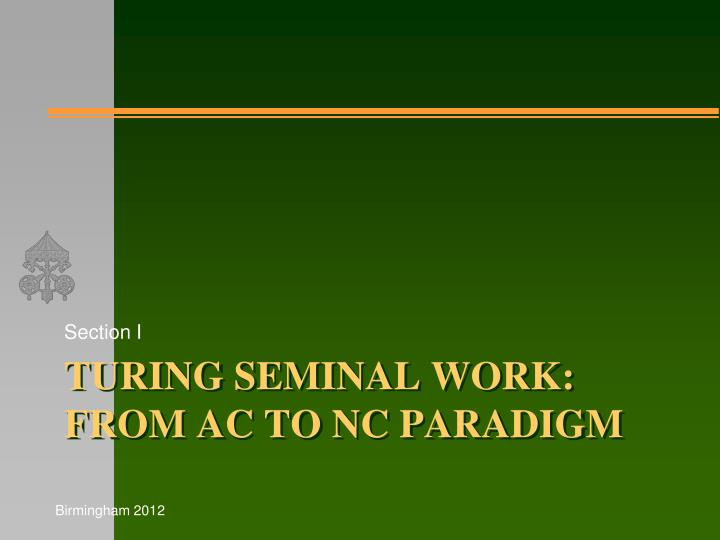 Turing seminal work from ac to nc paradigm