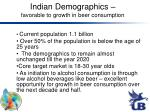 indian demographics favorable to growth in beer consumption