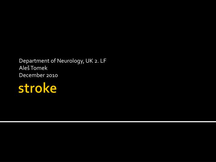 Department of neurology uk 2 lf ale tomek december 2010