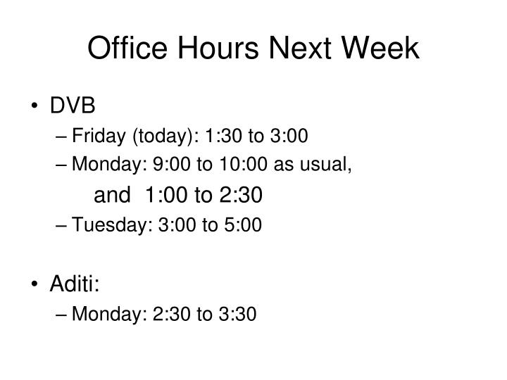 Office Hours Next Week