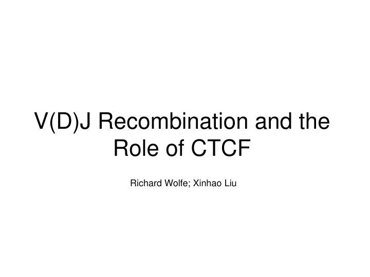 v d j recombination and the role of ctcf