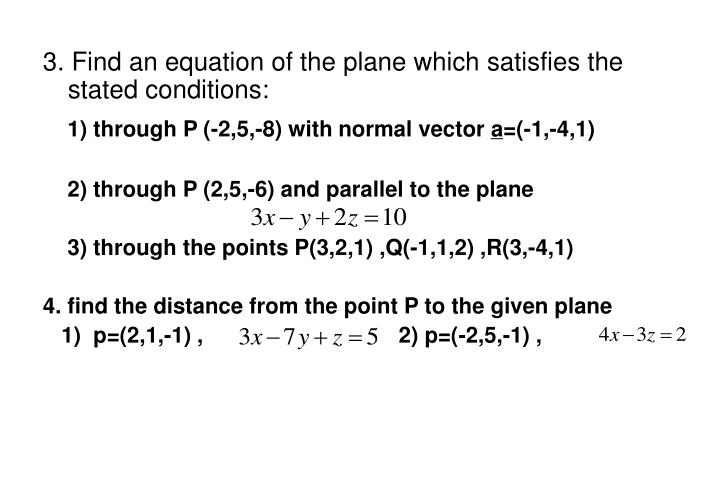 3. Find an equation of the plane which satisfies the stated conditions: