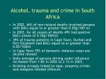 alcohol trauma and crime in south africa