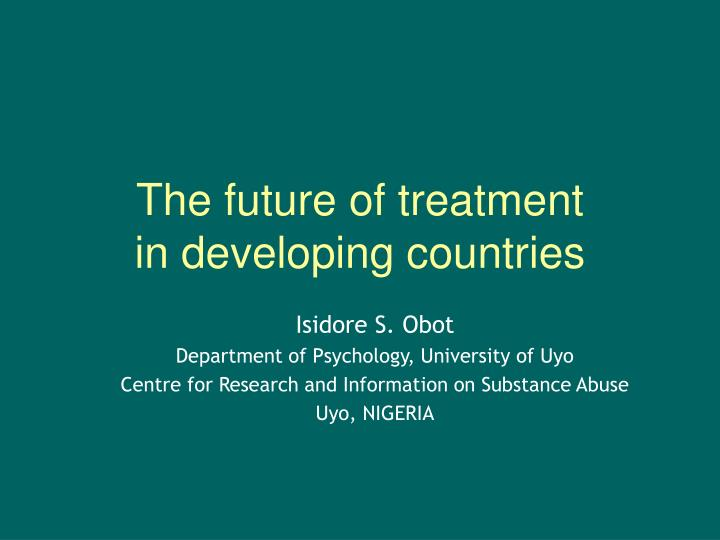 the future of treatment in developing countries