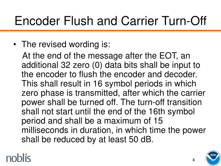 Encoder Flush and Carrier Turn-Off