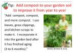 tip add compost to your garden soil to improve it from year to year