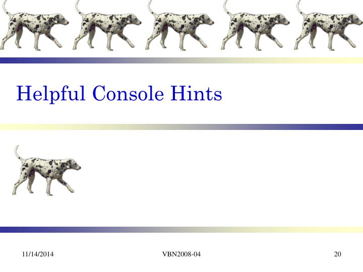 Helpful Console Hints