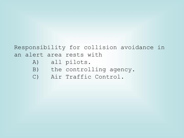 Responsibility for collision avoidance in an alert area rests with