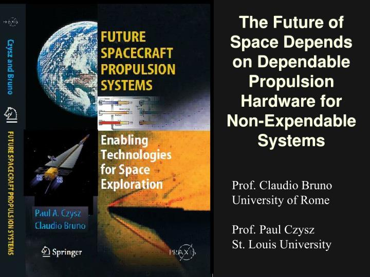 The future of space depends on dependable propulsion hardware for non expendable systems
