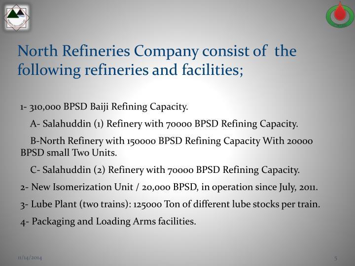 North Refineries Company consist