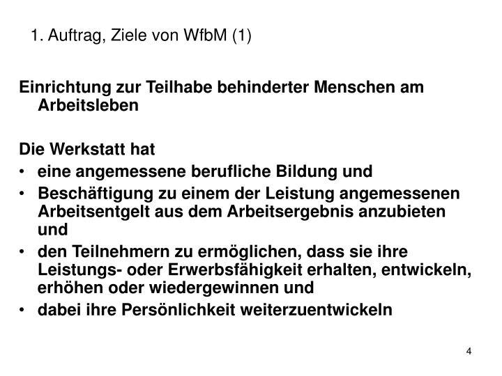 1. Auftrag, Ziele von WfbM (1)