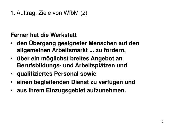 1. Auftrag, Ziele von WfbM (2)