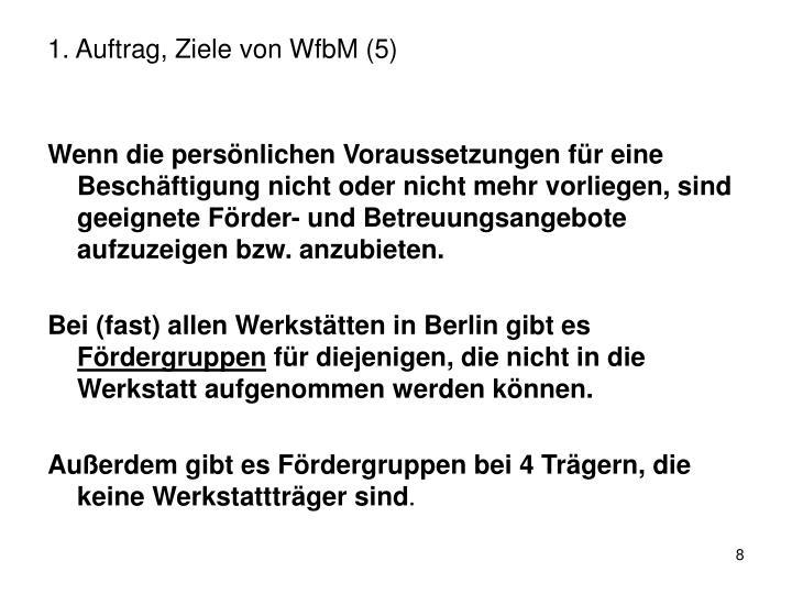 1. Auftrag, Ziele von WfbM (5)