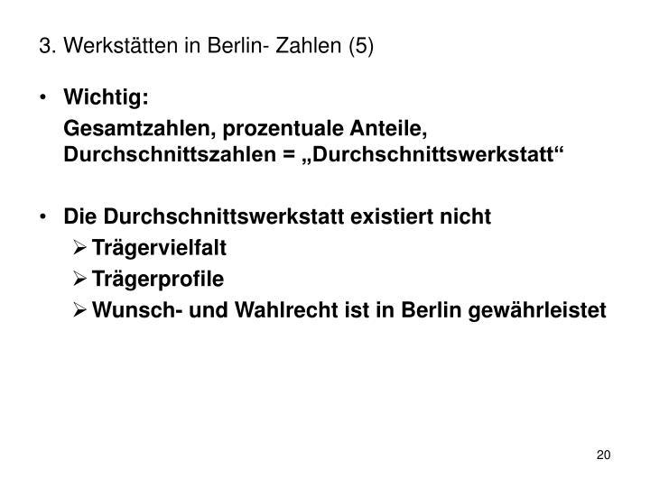 3. Werkstätten in Berlin- Zahlen (5)