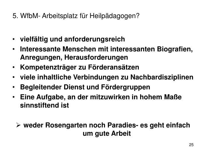 5. WfbM- Arbeitsplatz für Heilpädagogen?