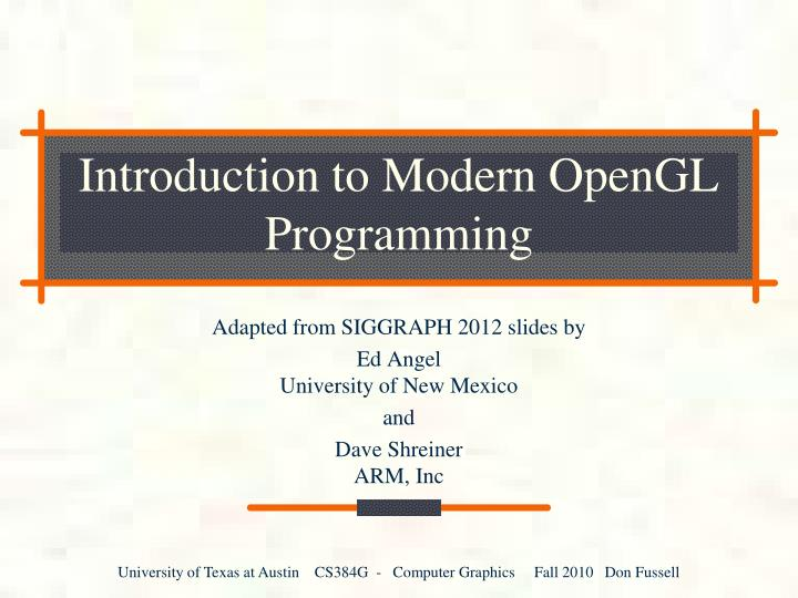 PPT - Introduction to Modern OpenGL Programming PowerPoint