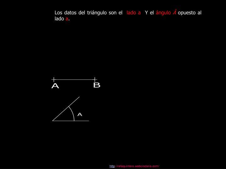 Los datos del triángulo son el