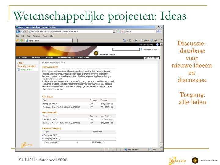Wetenschappelijke projecten: Ideas