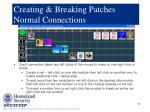 creating breaking patches normal connections