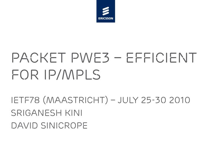 packet pwe3 efficient for ip mpls