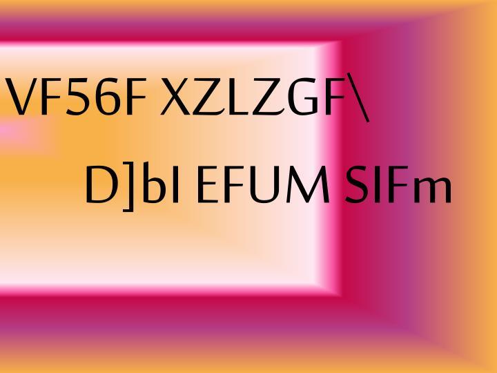 Vf56f xzlzg f d bi efum sifm