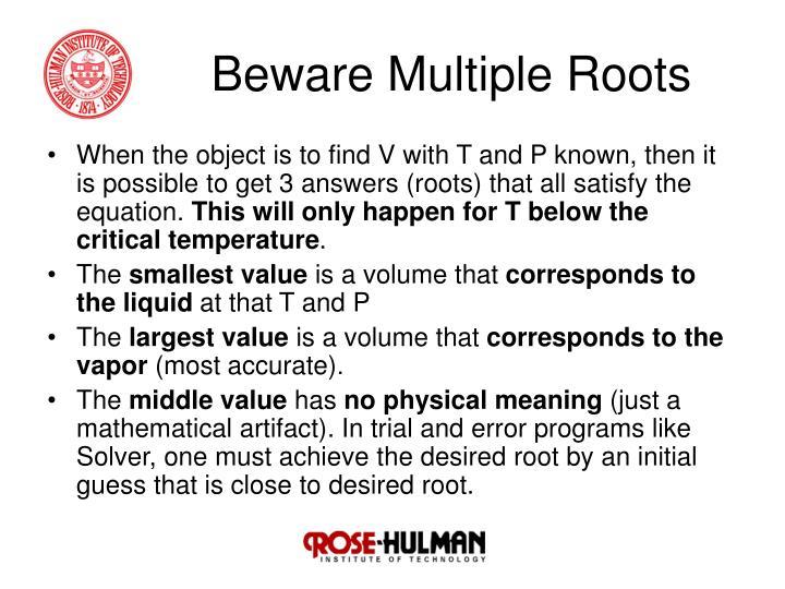 Beware Multiple Roots