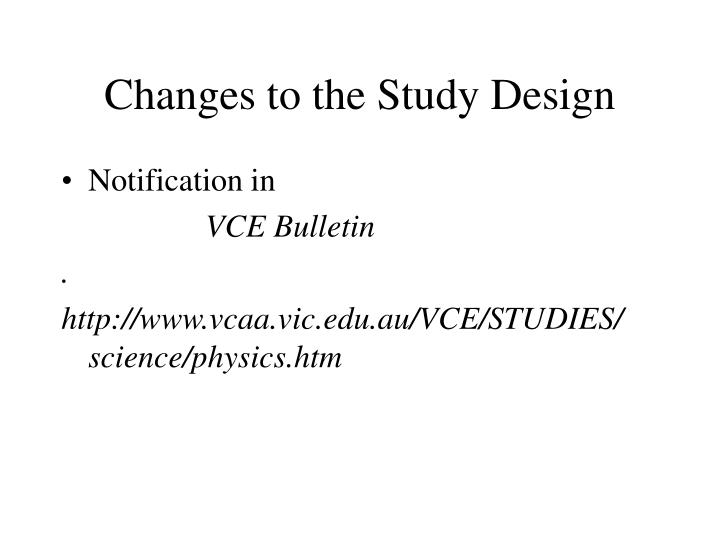 Changes to the Study Design