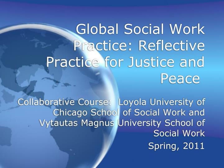 global social work practice reflective practice for justice and peace n.