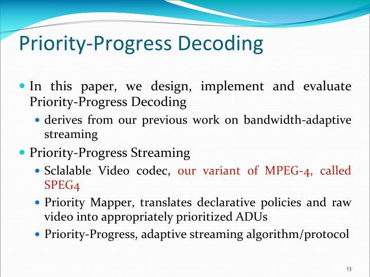 Priority-Progress Decoding