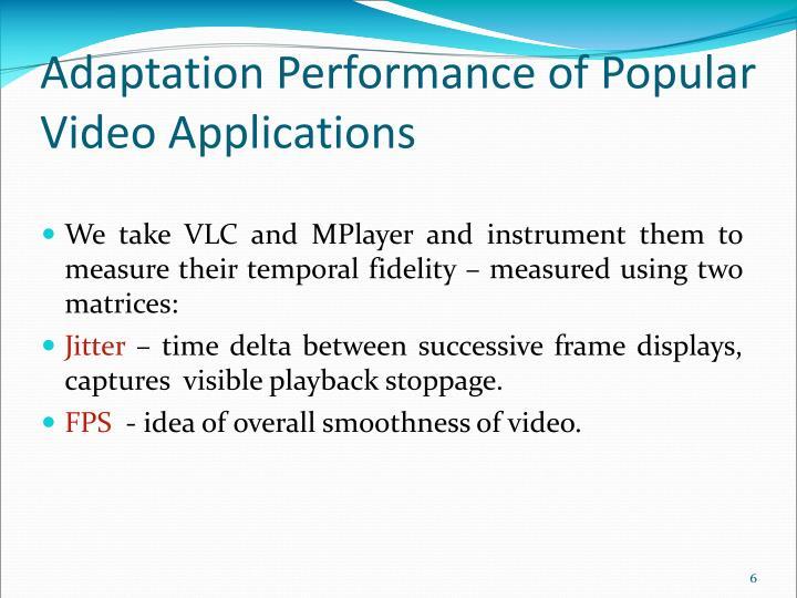 Adaptation Performance of Popular Video Applications