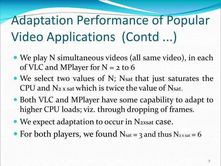 Adaptation Performance of Popular Video Applications(Contd ...)
